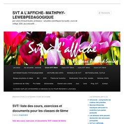 COURS DE SIXIEME Archives - SVT A L'AFFICHE- MATHPHY-LEWEBPEDAGOGIQUESVT A L'AFFICHE- MATHPHY-LEWEBPEDAGOGIQUE