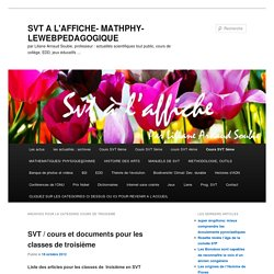 COURS DE TROISIEME Archives - SVT A L'AFFICHE- MATHPHY-LEWEBPEDAGOGIQUESVT A L'AFFICHE- MATHPHY-LEWEBPEDAGOGIQUE