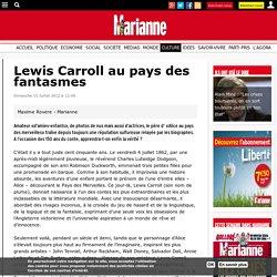 Lewis Carroll au pays des fantasmes