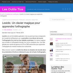 Lexiclic. Un clavier magique pour apprendre l'orthographe - Les Outils Tice