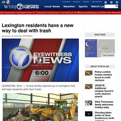 Lexington residents have a new way to deal with trash - WBBJ TV