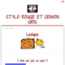 Lexique - Stylo rouge et crayon gris