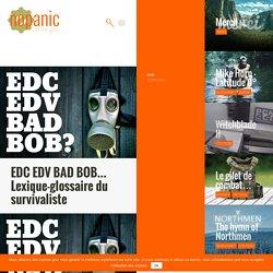 EDC EDV BAD BOB… Lexique-glossaire du survivaliste