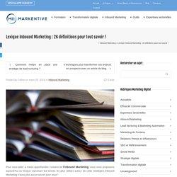Lexique Inbound Marketing: 26 définitions pour tout savoir!