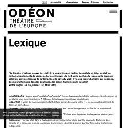 Lexique - Médiathèque et archives - Odéon-Théâtre de l'Europe