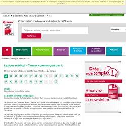 Lexique médical - lettre A - EurekaSanté par VIDAL