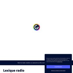 Lexique radio by Vincent Patigniez on Genial.ly