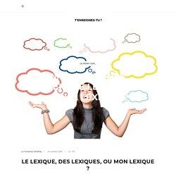 lexiqueMes neurones aiment le lexique #3 : quel lexique ?