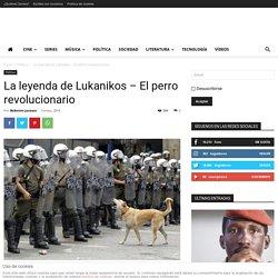 La leyenda de Lukanikos - El perro antisistema