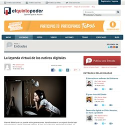 La leyenda virtual de los nativos digitales