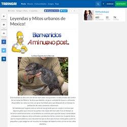Leyendas y Mitos urbanos de Mexico!