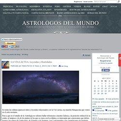 LA VÍA LÁCTEA. Leyendas y Realidades - Astrologos del Mundo