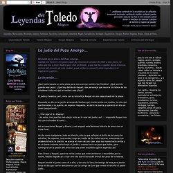 Leyendas de Toledo: La judía del Pozo Amargo...