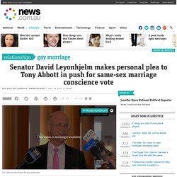 Senator David Leyonhjelm makes personal plea to Tony Abbott in push for same-sex marriage conscience vote