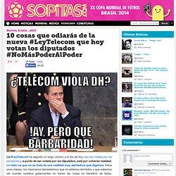 10 cosas que odiarás de la nueva #LeyTelecom que hoy votan los diputados #NoMásPoderAlPoder