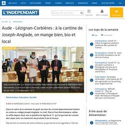 L INDEPENDANT 18/10/20 Aude - Lézignan-Corbières : à la cantine de Joseph-Anglade, on mange bien, bio et local