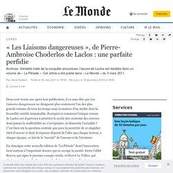 «Les Liaisons dangereuses», de Pierre-Ambroise Choderlos de Laclos : une parfaite perfidie