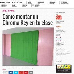 Rosa Liarte – Cómo montar un Chroma Key en tu clase