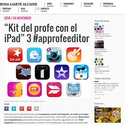 """Rosa Liarte – """"Kit del profe con el iPad"""" 3 #approfeeditor"""
