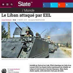 Le Liban attaqué par EIIL