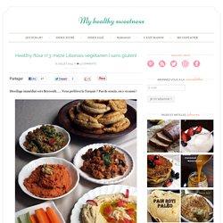 Healthy ftour n°3: mézé Libanais végétarien { sans gluten} - My healthy sweetness
