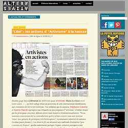 """""""Libé"""" : les actions d' """"Artivisme"""" à la hausse"""