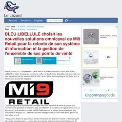 BLEU LIBELLULE choisit les nouvelles solutions omnicanal de Mi9 Retail pour la refonte de son système d'information et la gestion de l'ensemble de ses points de vente