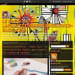 vidéo 2117 : La libellule et les fleurs - pan pastels et crayons de couleur.