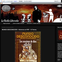 La Radio Liberada: MUNDO DESCONOCIDO - Números en PDF - 12 Tomos.