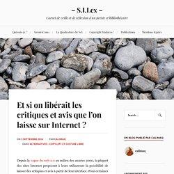 Et si on libérait les critiques et avis que l'on laisse sur Internet ? – – S.I.Lex –