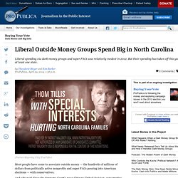 Liberal Outside Money Groups Spend Big in North Carolina
