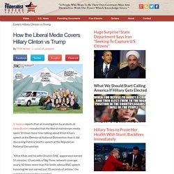 How the Liberal Media Covers Hillary Clinton vs Trump