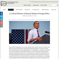 A Liberal Defense of Barack Obama's Foreign Policy