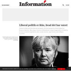 Liberal politik er ikke, hvad det har været