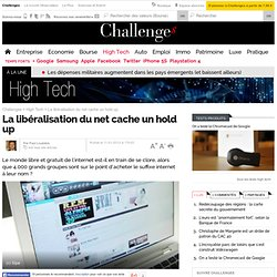 La libéralisation du net cache un hold up