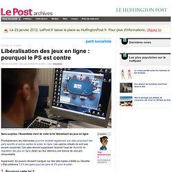 Libéralisation des jeux en ligne : pourquoi le PS est contre - L