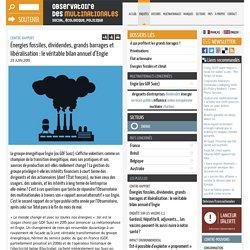Énergies fossiles, dividendes, grands barrages et libéralisation : le véritable bilan annuel d'Engie
