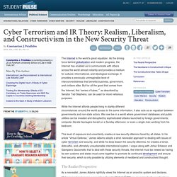Cyber Terrorism and IR Theory: Realism, Liberalism, and Constructivism in the New Security Threat