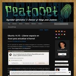 Ubuntu 14.10 – Liberar espacio en /boot para actualizar el kernel