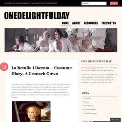 La Betulia Liberata – Costume Diary, A Cranach Gown