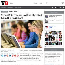 School 2.0: teachers will be liberated from the classroom