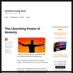 The Liberating Power of Honesty - Positive-Living-Now