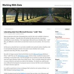 "Liberating data from Microsoft Access "".mdb"" files"
