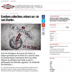 LibéRation de Philo - Emotions collectives, retours sur «Je suis Charlie» - Libération.fr