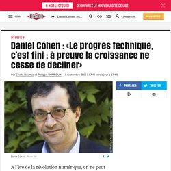 Daniel Cohen: «Le progrès technique, c'est fini : à preuve la croissance ne cesse dedécliner»