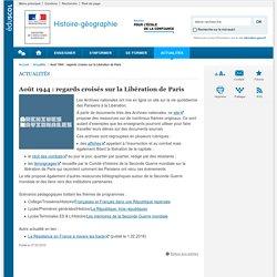 Août 1944 : regards croisés sur la Libération de Paris-Histoire-géographie-Éduscol