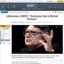 Libération, ONPC : l'honneur fait à Michel Onfray !