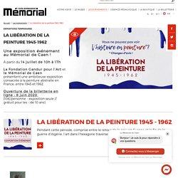 La Libération de la peinture 1945-1962 · Mémorial de Caen