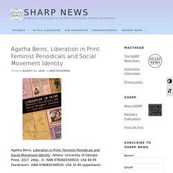 Agatha Beins, Liberation in Print: Feminist Periodicals and Social Movement Identity – SHARP NEWS