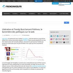Libération et Trendy Buzz lancent Politivox, le baromètre des politiques sur le web